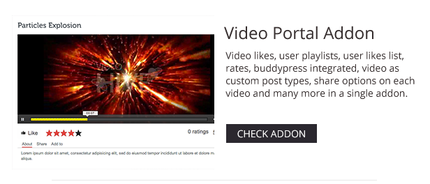 Likes für Videos, Wiedergabelisten für Benutzer, Likes für Benutzer, Tarife, integrierte Buddypress-Funktionen, Video als benutzerdefinierte Beitragstypen, Optionen für das Veröffentlichen von Videos und vieles mehr in einem einzigen Addon.