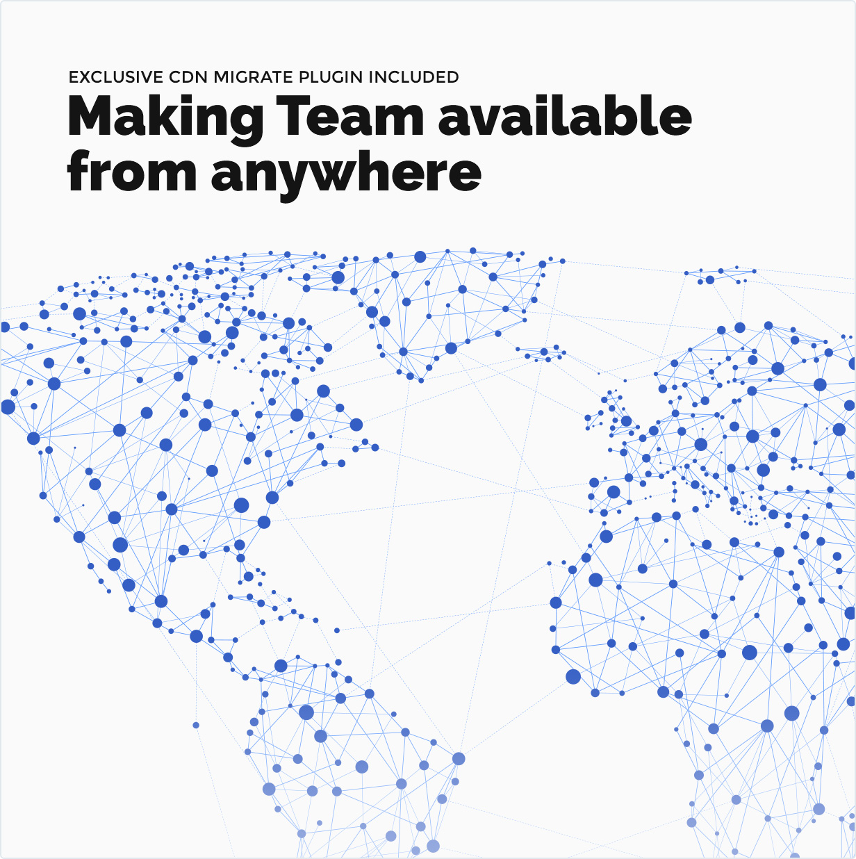 Exklusives CDN Migrate-Plugin enthalten. Making Team von überall auf der Welt verfügbar!