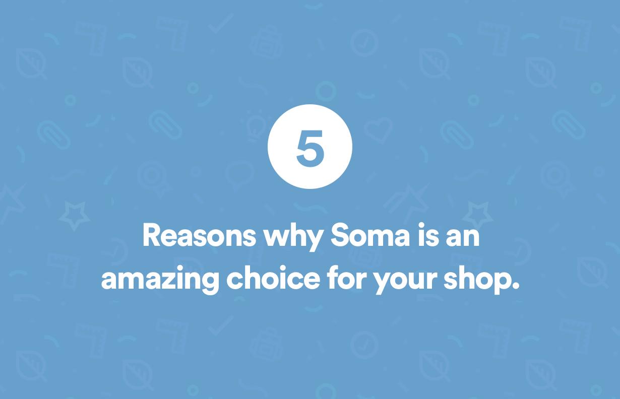 5 Gründe, Soma zu lieben