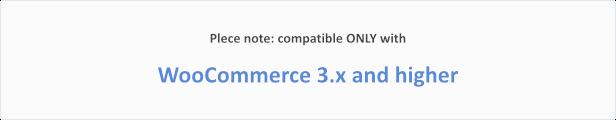NUR mit WooCommerce 3.x und höher kompatibel