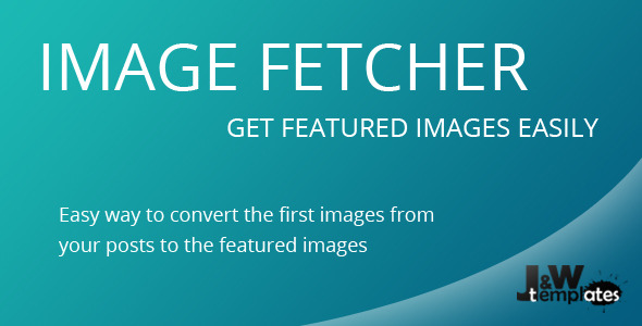 Wordpress Add-On Plugin Image Fetcher - Set All First Images as Featured