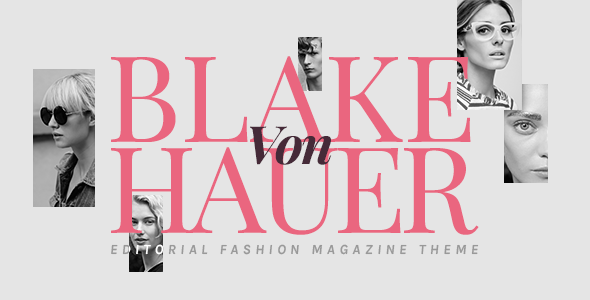 Wordpress Blog Template Blake von Hauer - Editorial Fashion Magazine Theme