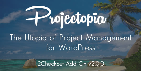 Wordpress Add-On Plugin Projectopia WP Project Management - 2Checkout Add-On