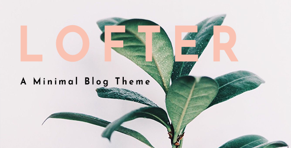 Wordpress Blog Template Lofter -  Minimal Blog