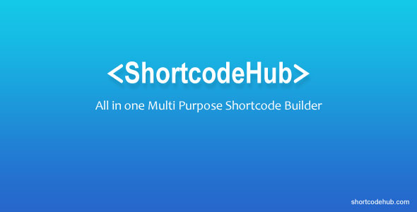 Wordpress Add-On Plugin ShortcodeHub – MultiPurpose Shortcode Builder