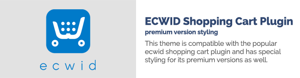 Dieses Theme ist kompatibel mit dem beliebten Warenkorb-Plugin von ecwid und hat auch für die Premium-Versionen ein spezielles Design.