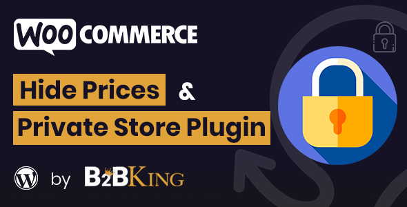 Wordpress E-Commerce Plugin WooCommerce Hide Prices, Products, and Store by B2BKing